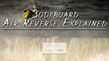 Permalink to: Bodyboard Air Reverse Explained